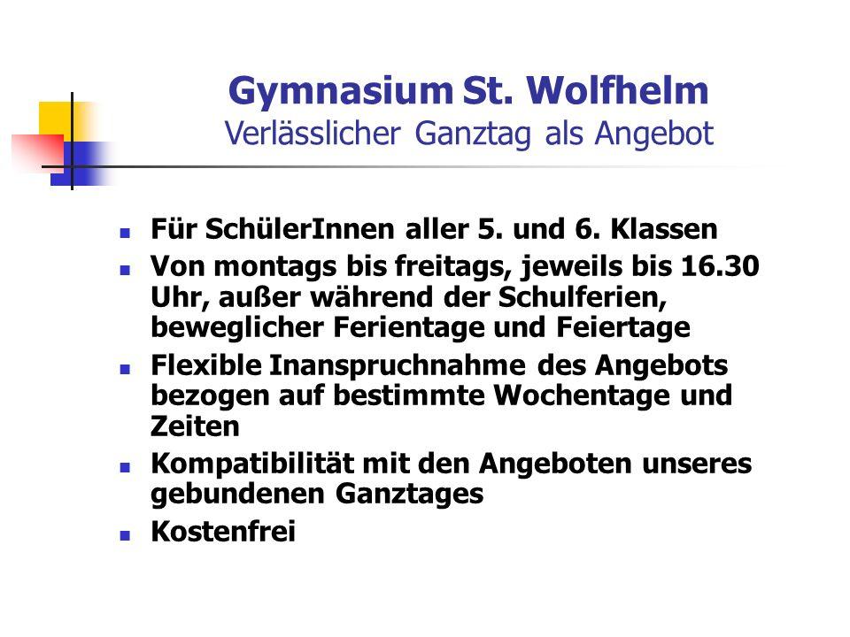 Gymnasium St. Wolfhelm Verlässlicher Ganztag als Angebot Für SchülerInnen aller 5.
