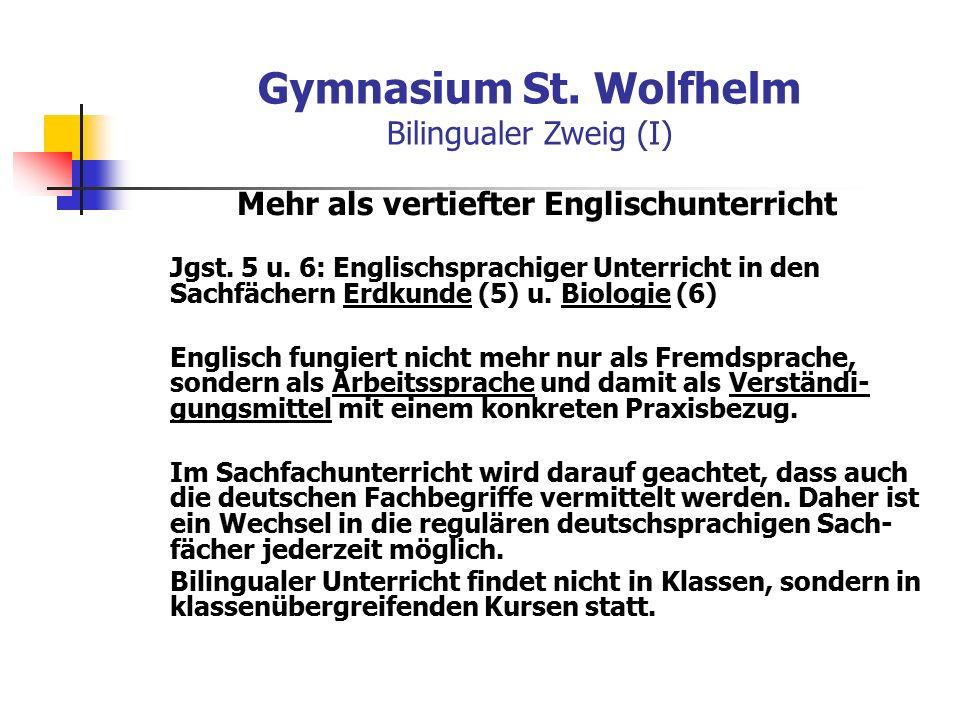 Gymnasium St. Wolfhelm Bilingualer Zweig (I) Mehr als vertiefter Englischunterricht Jgst.