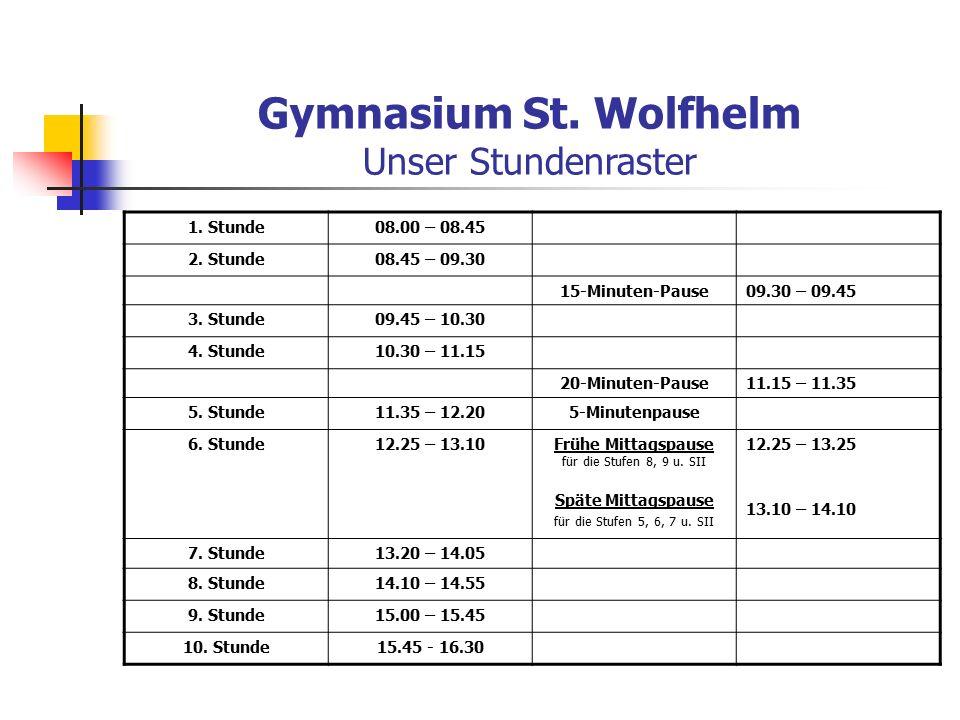 Gymnasium St. Wolfhelm Unser Stundenraster 1. Stunde08.00 – 08.45 2.