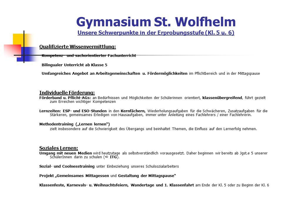 Gymnasium St. Wolfhelm Unsere Schwerpunkte in der Erprobungsstufe (Kl.
