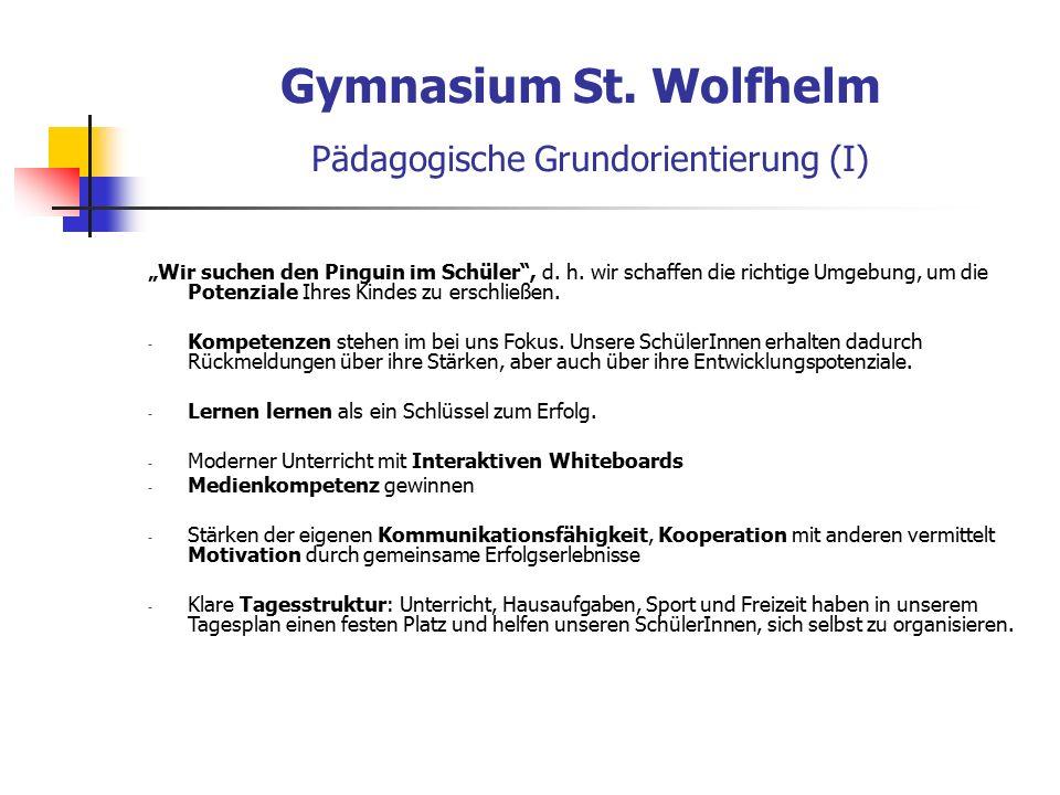 """Gymnasium St. Wolfhelm Pädagogische Grundorientierung (I) """"Wir suchen den Pinguin im Schüler , d."""
