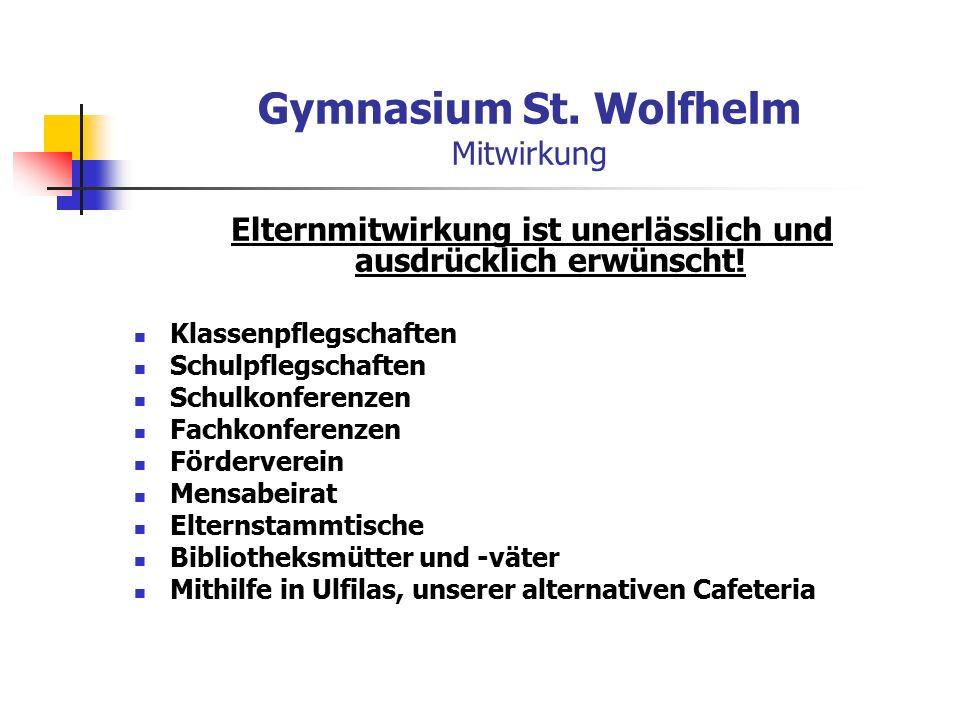 Gymnasium St. Wolfhelm Mitwirkung Elternmitwirkung ist unerlässlich und ausdrücklich erwünscht.
