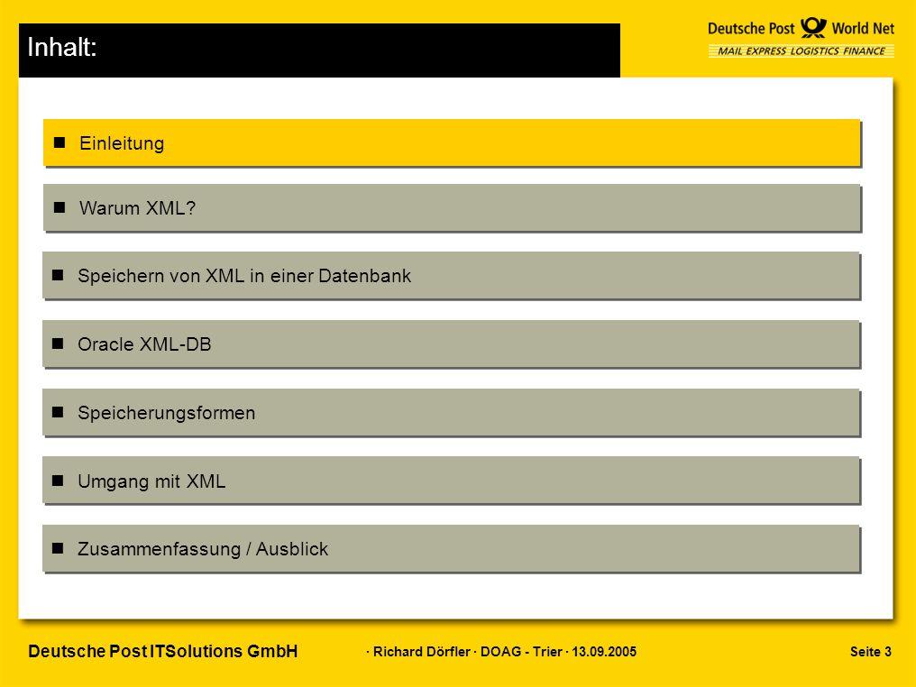 """Seite 14 · Richard Dörfler · DOAG - Trier · 13.09.2005 Deutsche Post ITSolutions GmbH Oracle XML - DB XML in Oracle integriert nSteht nach Installation zur Verfügung –Zugriff über HTTP (8080), FTP (2100), WebDAV möglich –User XDB als Eigentümer des XML DB Repository –Virtuelles Dateisystem nPorts lassen sich ändern –$ORACLE_HOME/rdbms/admin/catxdbdbca.sql –Port auf """"0 schaltet Zugang ab nWebDAV –Datenbank als Windows-Netzwerk-Laufwerk"""