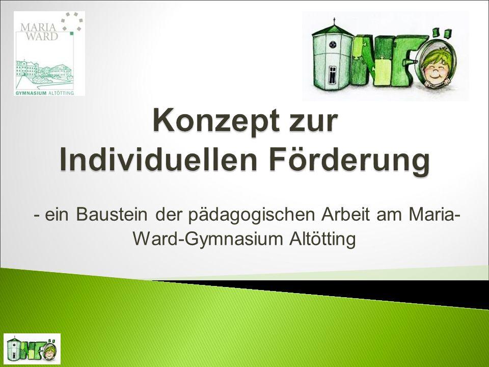 - ein Baustein der pädagogischen Arbeit am Maria- Ward-Gymnasium Altötting