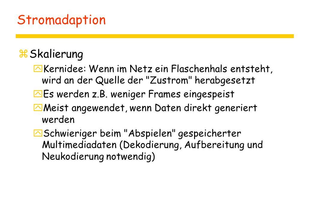 Stromadaption zSkalierung yKernidee: Wenn im Netz ein Flaschenhals entsteht, wird an der Quelle der Zustrom herabgesetzt yEs werden z.B.