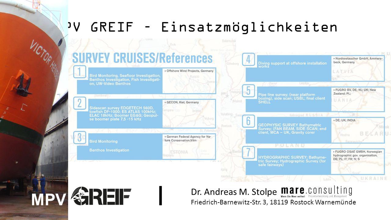 MPV GREIF – Einsatzmöglichkeiten Dr. Andreas M. Stolpe Friedrich-Barnewitz-Str.