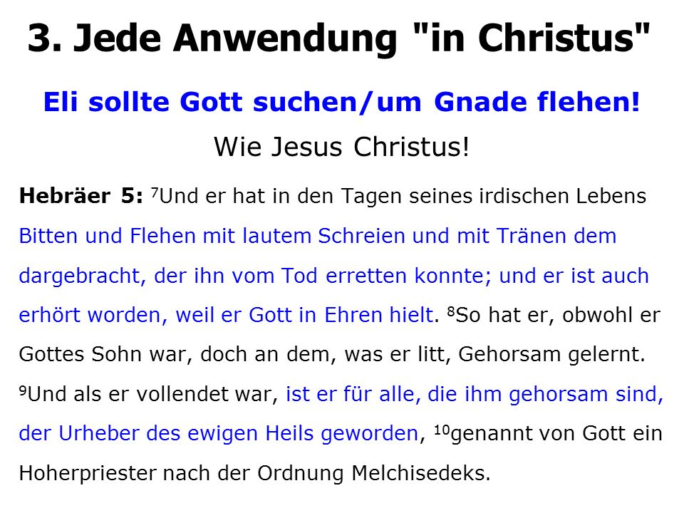 3.Jede Anwendung in Christus Eli sollte Gott suchen/um Gnade flehen.