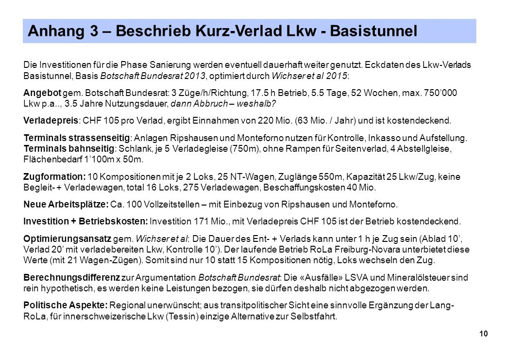 Anhang 3 – Beschrieb Kurz-Verlad Lkw - Basistunnel Die Investitionen für die Phase Sanierung werden eventuell dauerhaft weiter genutzt. Eckdaten des L