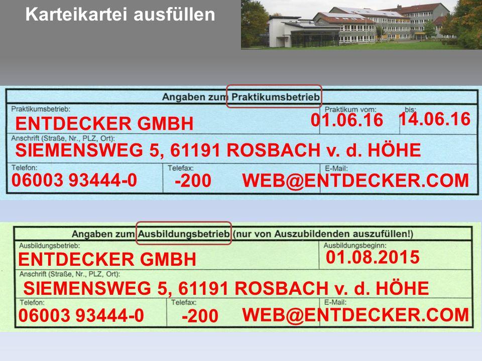 Karteikartei ausfüllen 01.08.2015 06003 93444-0-200 ENTDECKER GMBH 01.06.16 SIEMENSWEG 5, 61191 ROSBACH v.