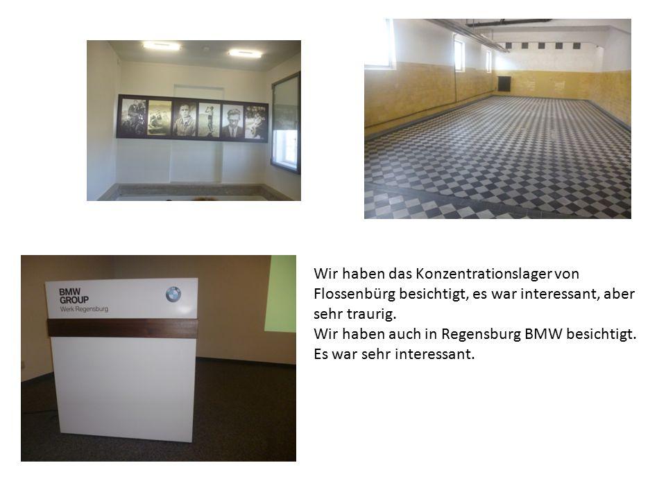 Wir haben das Konzentrationslager von Flossenbürg besichtigt, es war interessant, aber sehr traurig.
