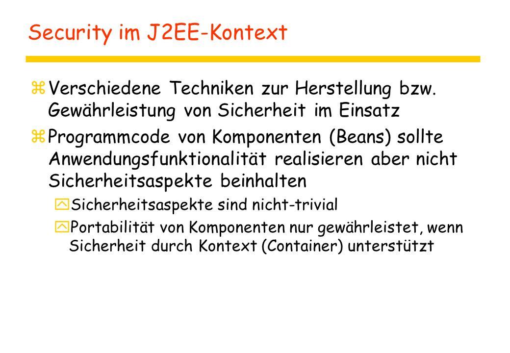 Security im J2EE-Kontext zVerschiedene Techniken zur Herstellung bzw. Gewährleistung von Sicherheit im Einsatz zProgrammcode von Komponenten (Beans) s