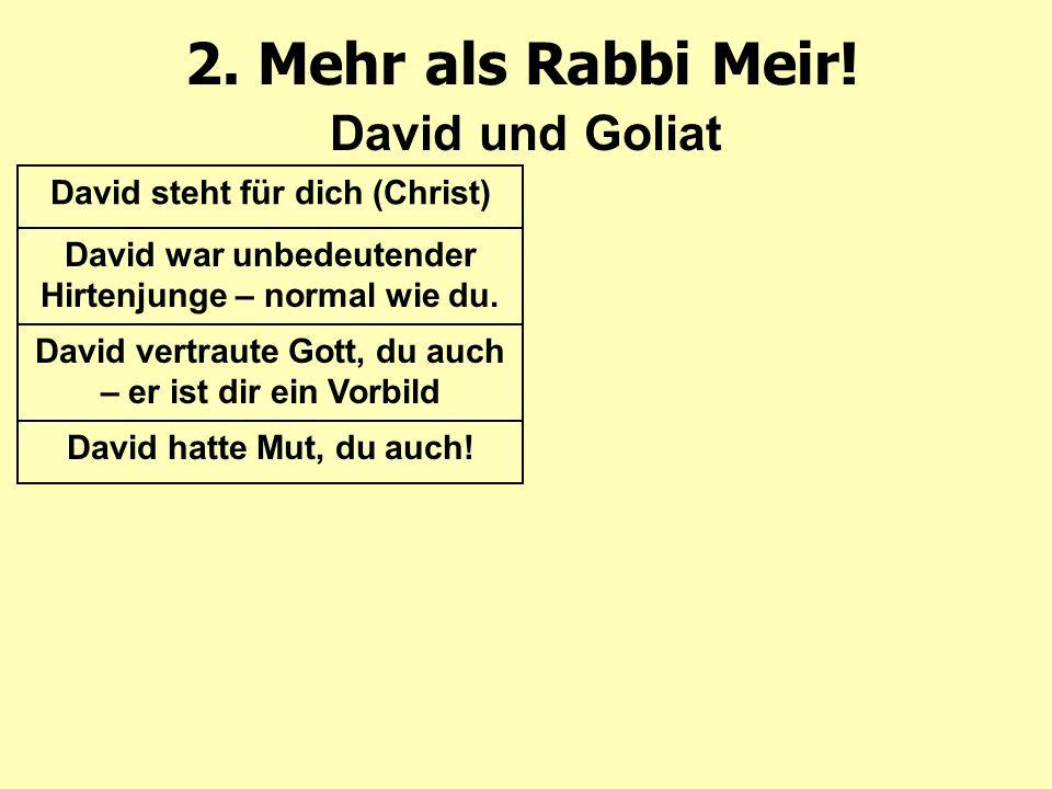 2. Mehr als Rabbi Meir.