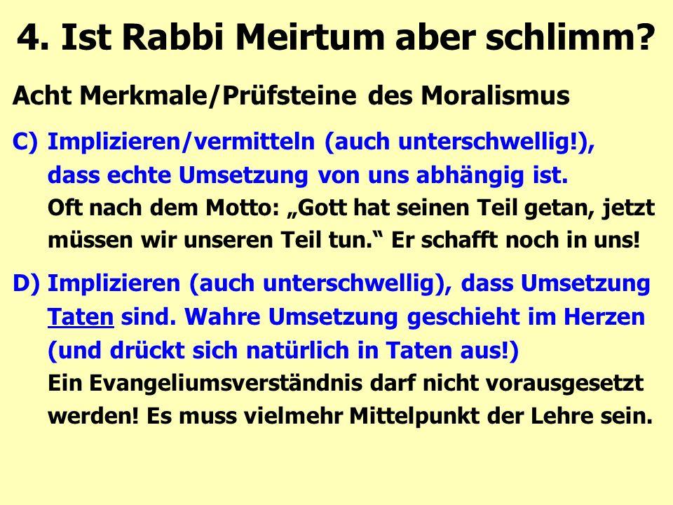 Acht Merkmale/Prüfsteine des Moralismus C)Implizieren/vermitteln (auch unterschwellig!), dass echte Umsetzung von uns abhängig ist. Oft nach dem Motto