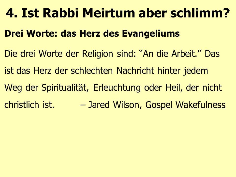 Drei Worte: das Herz des Evangeliums Die drei Worte der Religion sind: An die Arbeit. Das ist das Herz der schlechten Nachricht hinter jedem Weg der Spiritualität, Erleuchtung oder Heil, der nicht christlich ist.