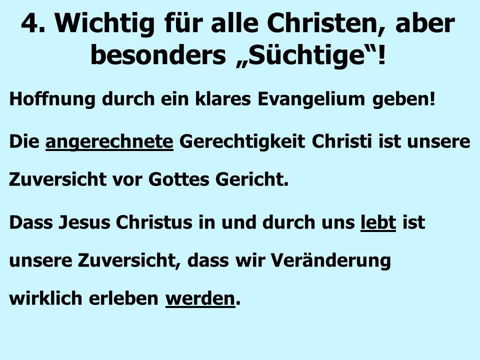 """4.Wichtig für alle Christen, aber besonders """"Süchtige ."""