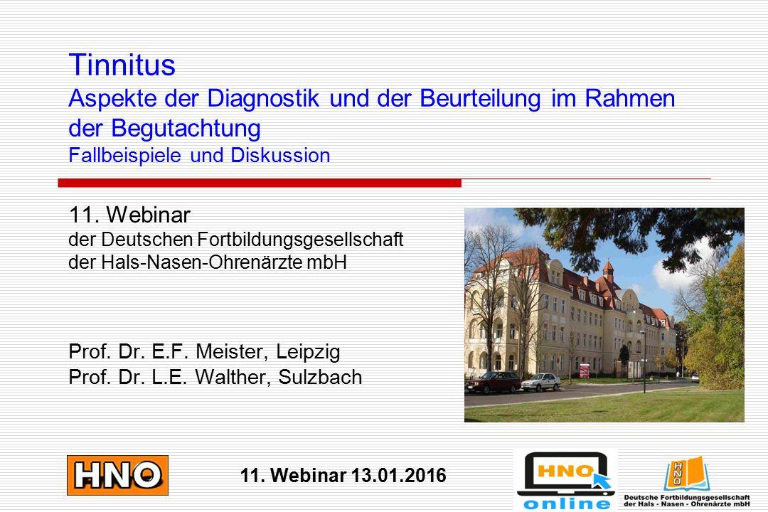 Tinnitus Aspekte der Diagnostik und der Beurteilung im Rahmen der Begutachtung Fallbeispiele und Diskussion 11. Webinar der Deutschen Fortbildungsgese