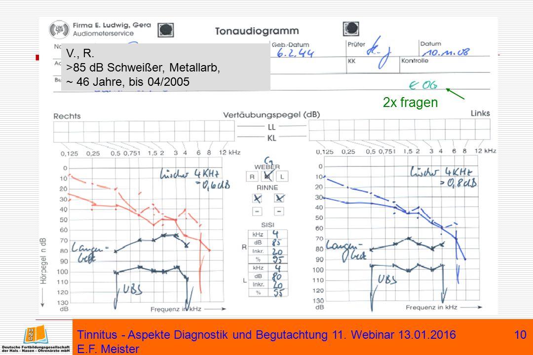 10 V., R. >85 dB Schweißer, Metallarb, ~ 46 Jahre, bis 04/2005 2x fragen