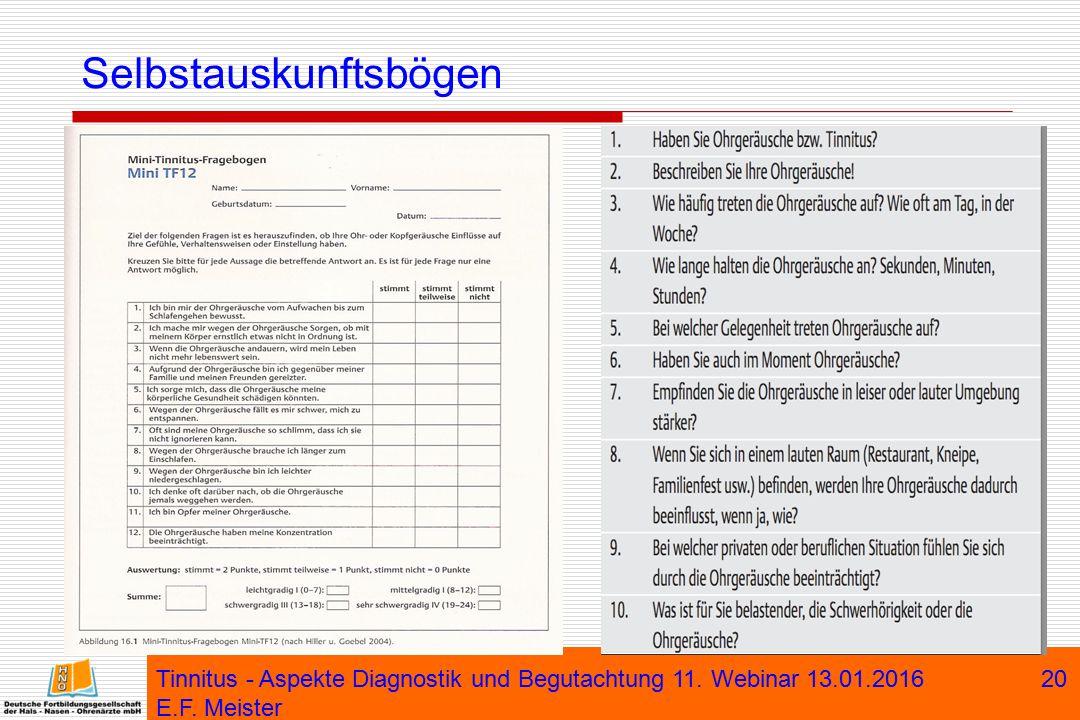 Selbstauskunftsbögen Tinnitus - Aspekte Diagnostik und Begutachtung 11. Webinar 13.01.2016 E.F. Meister 20