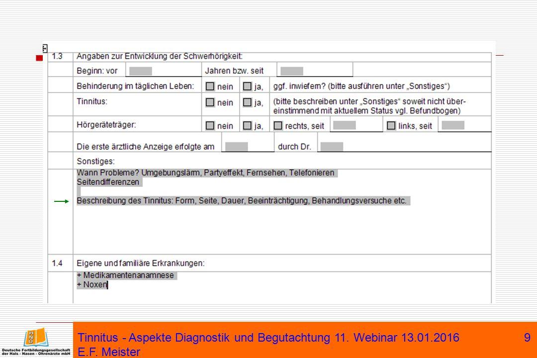 Tinnitus - Aspekte Diagnostik und Begutachtung 11. Webinar 13.01.2016 E.F. Meister 9