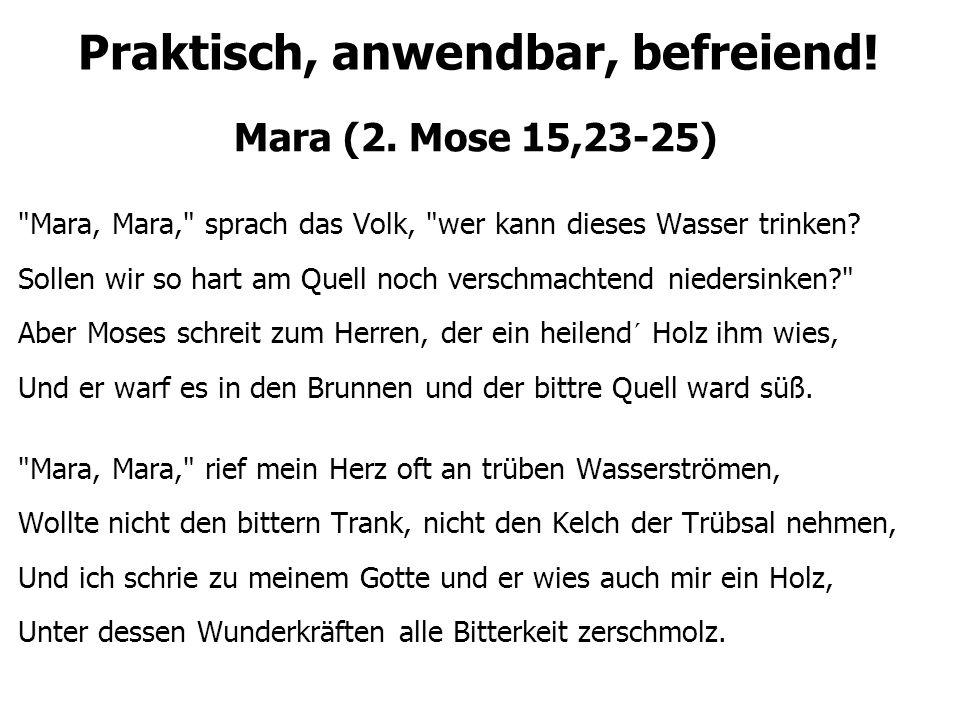 Praktisch, anwendbar, befreiend! Mara (2. Mose 15,23-25)