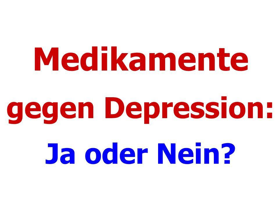 Medikamente gegen Depression: Ja oder Nein