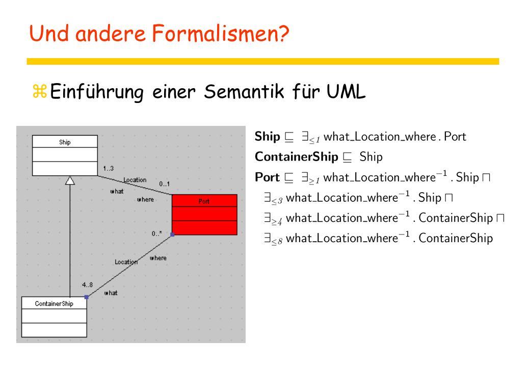 Und andere Formalismen? zEinführung einer Semantik für UML
