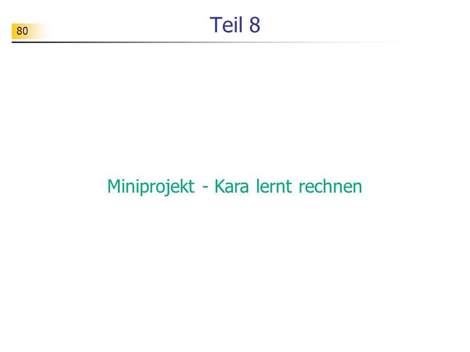 80 Teil 8 Miniprojekt - Kara lernt rechnen