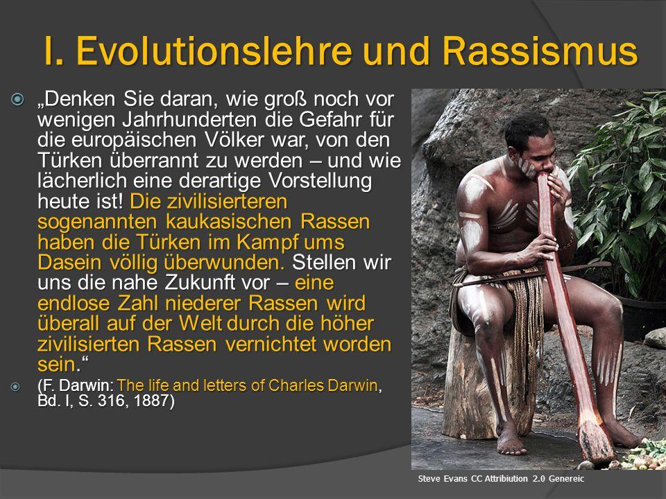 """I. Evolutionslehre und Rassismus  """"Denken Sie daran, wie groß noch vor wenigen Jahrhunderten die Gefahr für die europäischen Völker war, von den Türk"""