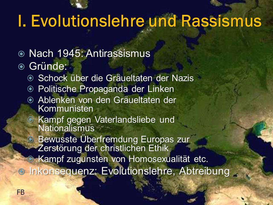 FB  Nach 1945: Antirassismus  Gründe:  Schock über die Gräueltaten der Nazis  Politische Propaganda der Linken  Ablenken von den Gräueltaten der