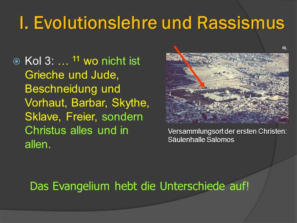  Kol 3: … 11 wo nicht ist Grieche und Jude, Beschneidung und Vorhaut, Barbar, Skythe, Sklave, Freier, sondern Christus alles und in allen. I. Evoluti