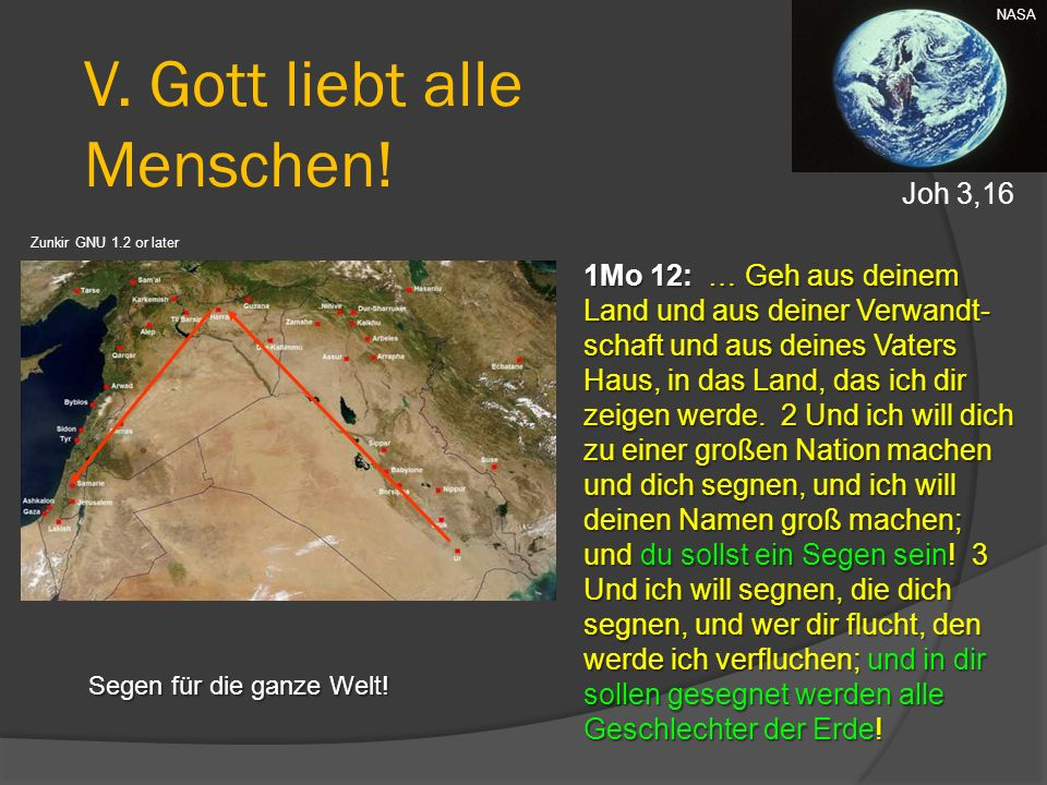 1Mo 12: … Geh aus deinem Land und aus deiner Verwandt- schaft und aus deines Vaters Haus, in das Land, das ich dir zeigen werde. 2 Und ich will dich z