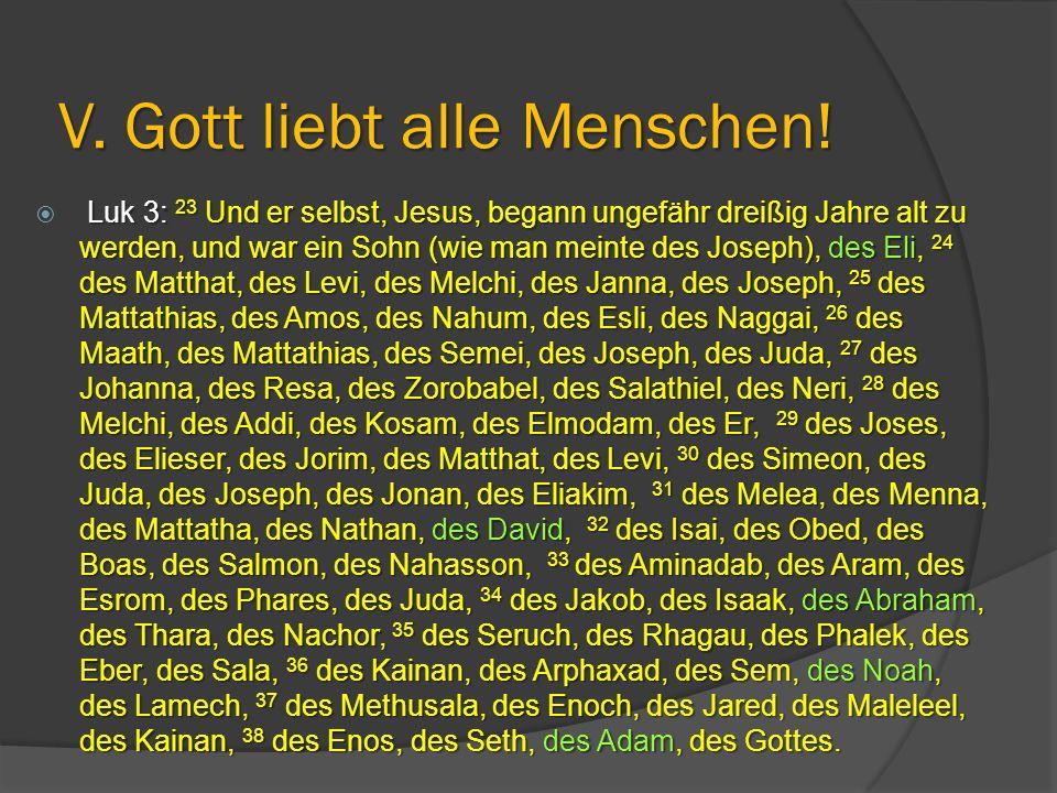 Luk 3: 23 Und er selbst, Jesus, begann ungefähr dreißig Jahre alt zu werden, und war ein Sohn (wie man meinte des Joseph), des Eli, 24 des Matthat, de