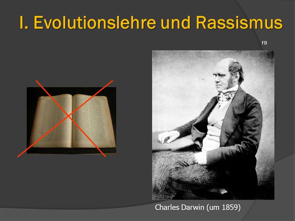 I. Evolutionslehre und Rassismus FB Charles Darwin (um 1859)