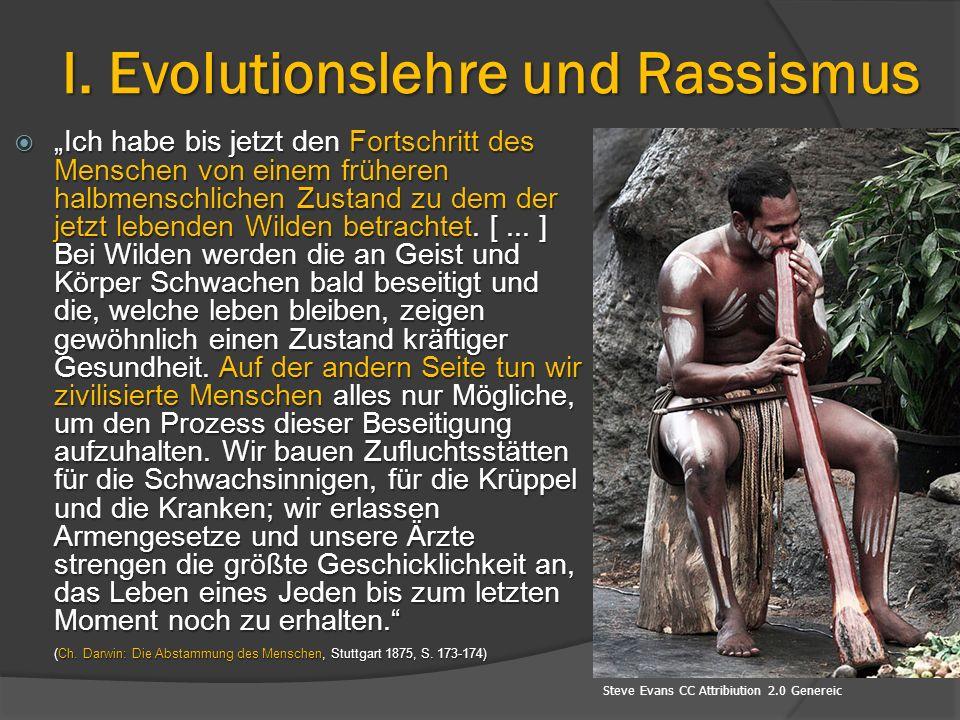 """I. Evolutionslehre und Rassismus  """"Ich habe bis jetzt den Fortschritt des Menschen von einem früheren halbmenschlichen Zustand zu dem der jetzt leben"""