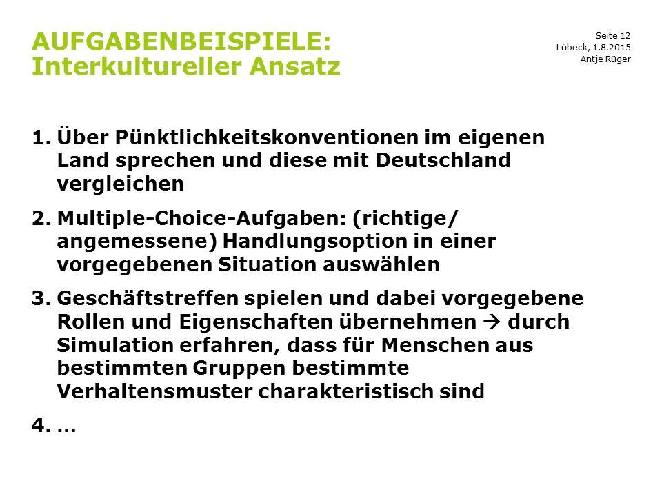 Seite 12 AUFGABENBEISPIELE: Interkultureller Ansatz 1.Über Pünktlichkeitskonventionen im eigenen Land sprechen und diese mit Deutschland vergleichen 2