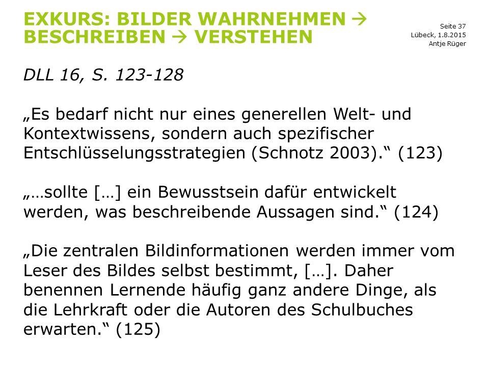 """Seite 37 EXKURS: BILDER WAHRNEHMEN  BESCHREIBEN  VERSTEHEN DLL 16, S. 123-128 """"Es bedarf nicht nur eines generellen Welt- und Kontextwissens, sonder"""