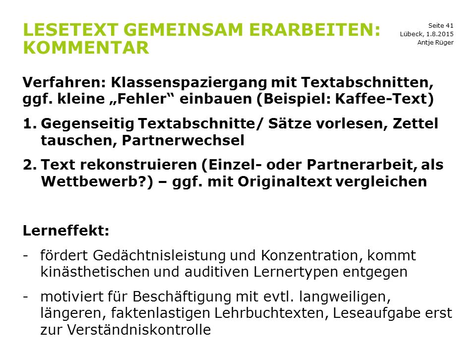 """Seite 41 LESETEXT GEMEINSAM ERARBEITEN: KOMMENTAR Verfahren: Klassenspaziergang mit Textabschnitten, ggf. kleine """"Fehler"""" einbauen (Beispiel: Kaffee-T"""