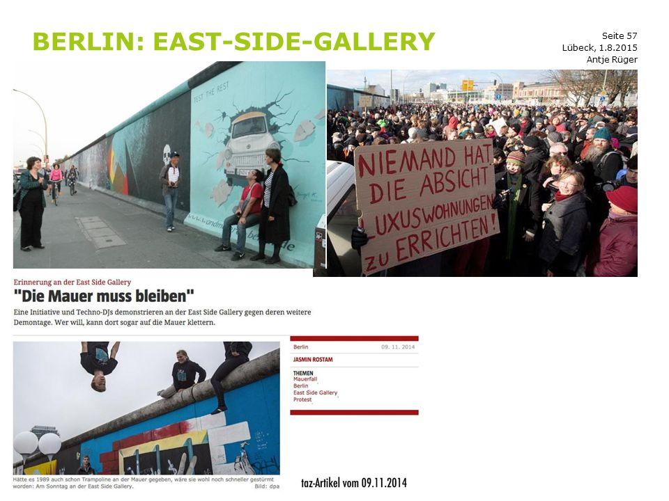 Seite 57 BERLIN: EAST-SIDE-GALLERY Antje Rüger Lübeck, 1.8.2015