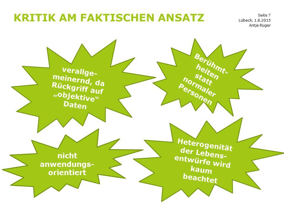 """Seite 7 KRITIK AM FAKTISCHEN ANSATZ Lübeck, 1.8.2015 verallge- meinernd, da Rückgriff auf """"objektive"""" Daten Berühmt- heiten statt normaler Personen He"""