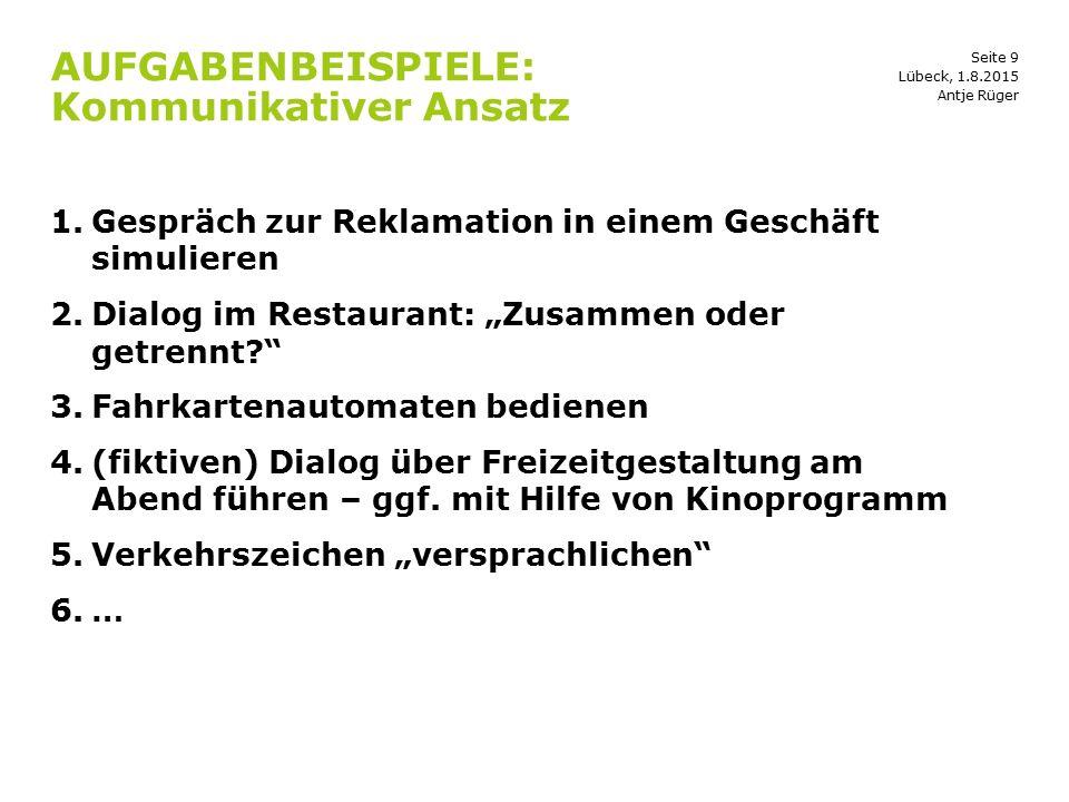 """Seite 9 AUFGABENBEISPIELE: Kommunikativer Ansatz 1.Gespräch zur Reklamation in einem Geschäft simulieren 2.Dialog im Restaurant: """"Zusammen oder getren"""
