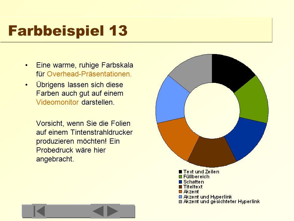Farbbeispiel 12 In diesem Beispiel sind die Farben durch den Farbkreis verteilt und etwas abgedämpft.In diesem Beispiel sind die Farben durch den Farbkreis verteilt und etwas abgedämpft.