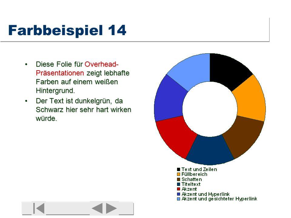 Farbbeispiel 13 Eine warme, ruhige Farbskala fürEine warme, ruhige Farbskala für Overhead-Präsentationen.