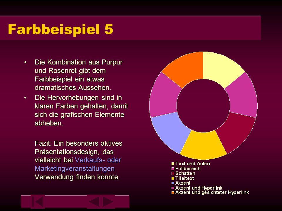 Farbbeispiel 5 Die Kombination aus Purpur und Rosenrot gibt dem Farbbeispiel ein etwas dramatisches Aussehen.Die Kombination aus Purpur und Rosenrot gibt dem Farbbeispiel ein etwas dramatisches Aussehen.