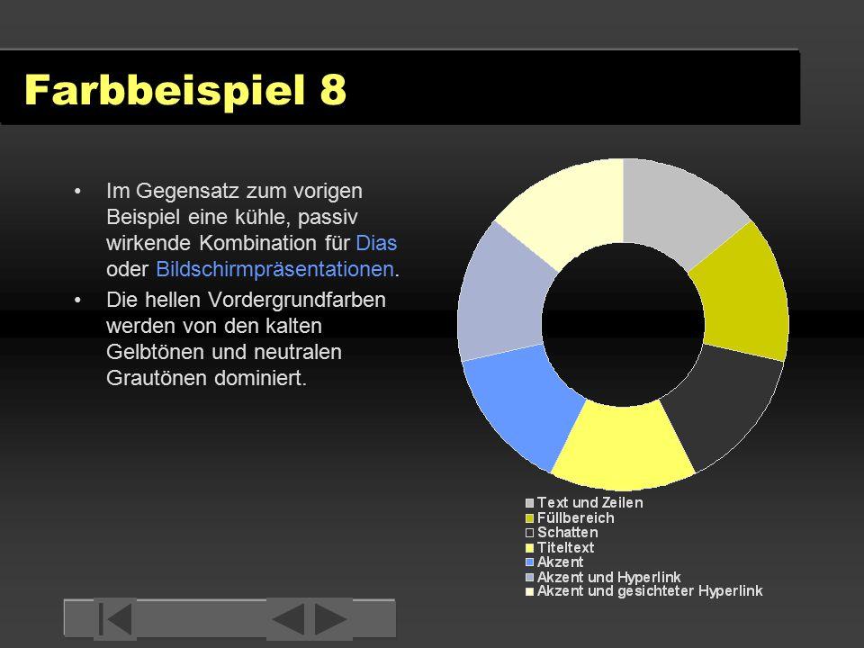 Farbbeispiel 8 Im Gegensatz zum vorigen Beispiel eine kühle, passiv wirkende Kombination für Dias oder Bildschirmpräsentationen.