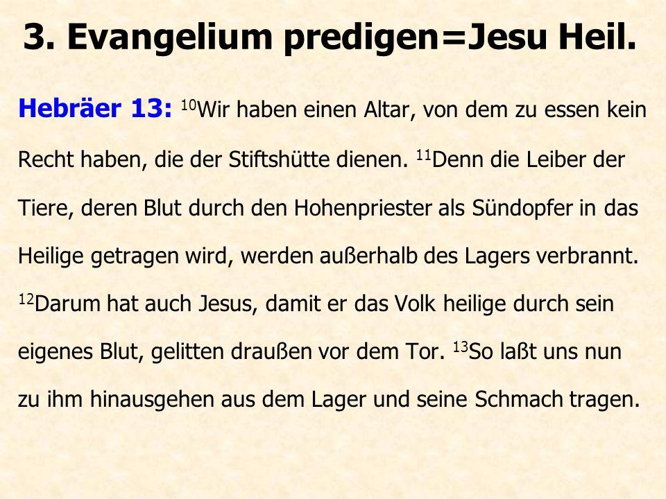 Hebräer 13: 10 Wir haben einen Altar, von dem zu essen kein Recht haben, die der Stiftshütte dienen. 11 Denn die Leiber der Tiere, deren Blut durch de