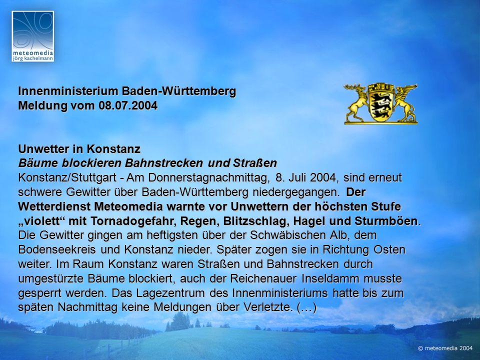 Innenministerium Baden-Württemberg Meldung vom 08.07.2004 Unwetter in Konstanz Bäume blockieren Bahnstrecken und Straßen Konstanz/Stuttgart - Am Donnerstagnachmittag, 8.