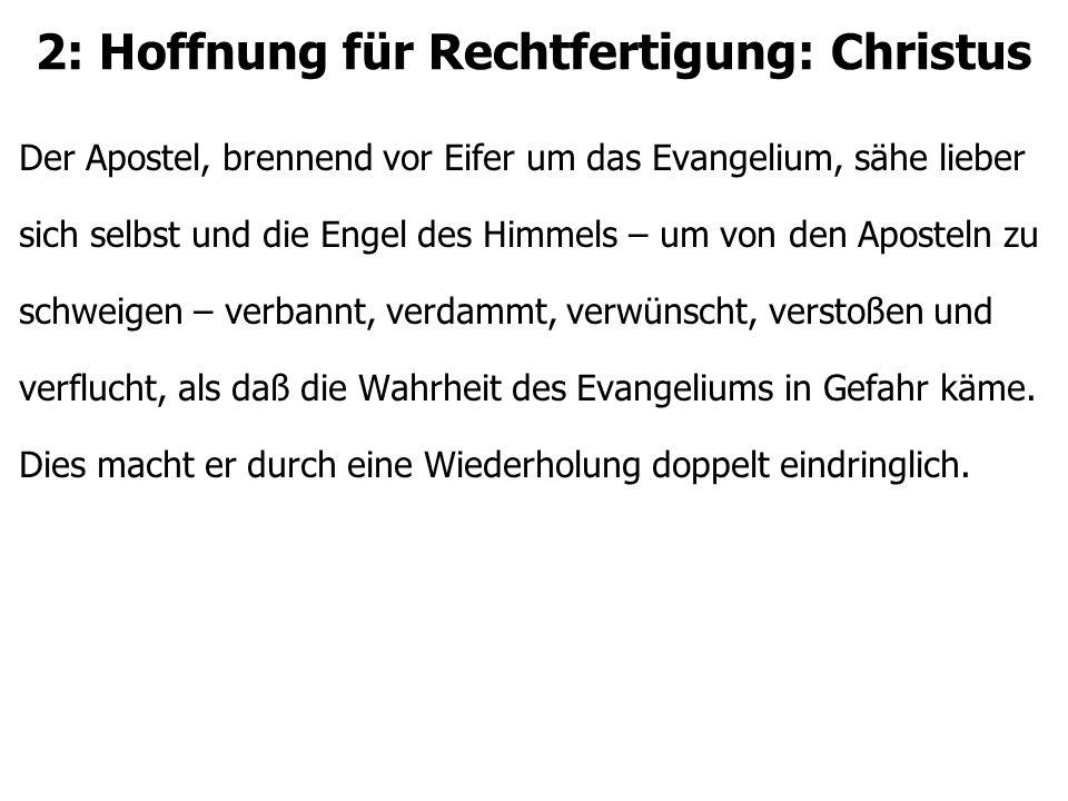 2: Hoffnung für Rechtfertigung: Christus Der Apostel, brennend vor Eifer um das Evangelium, sähe lieber sich selbst und die Engel des Himmels – um von