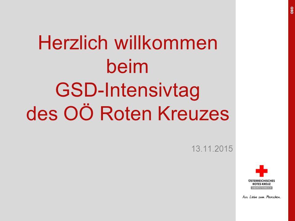 Herzlich willkommen beim GSD-Intensivtag des OÖ Roten Kreuzes 13.11.2015 GSD
