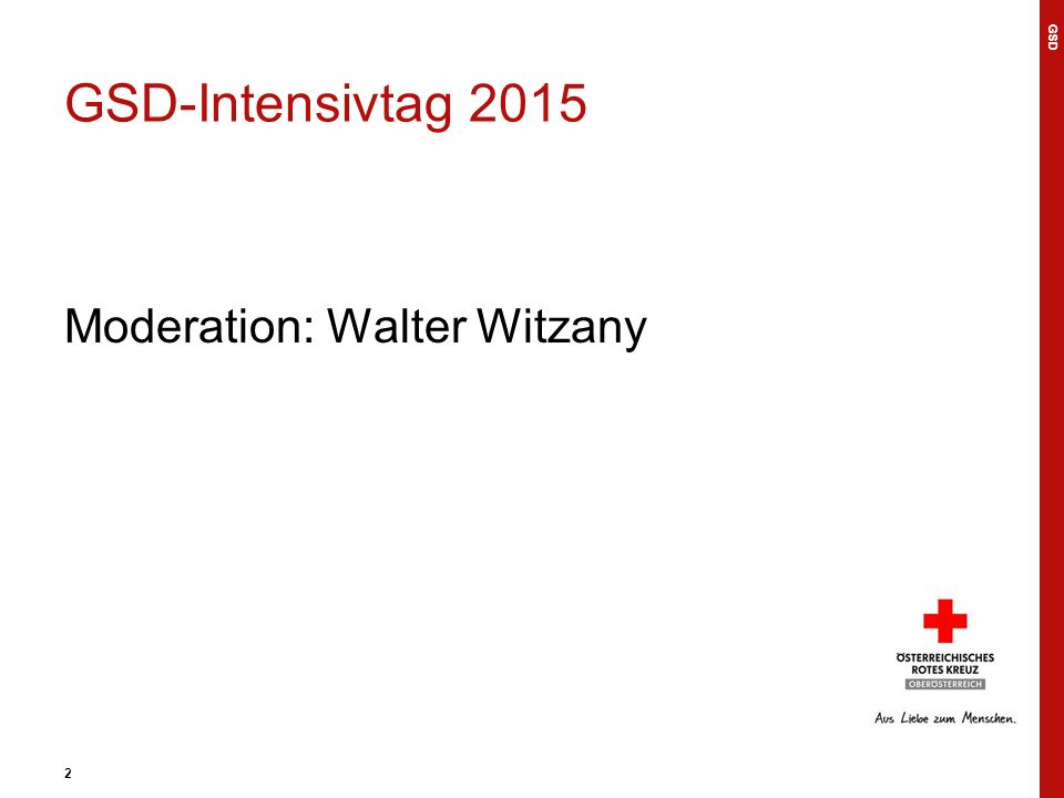 2 GSD-Intensivtag 2015 Moderation: Walter Witzany GSD 2