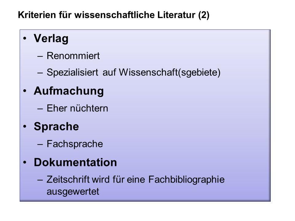 Verlag –Renommiert –Spezialisiert auf Wissenschaft(sgebiete) Aufmachung –Eher nüchtern Sprache –Fachsprache Dokumentation –Zeitschrift wird für eine F